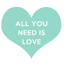 ALL YOU NEED IS LOVE.jpg